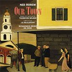 Ned Rorem: Our Town released on CD