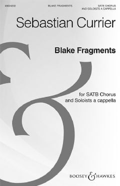 Blake Fragments (SATB and Soloists a cappella)