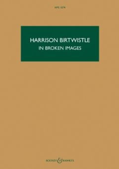 In Broken Images (Hawkes Pocket Score - HPS 1574)