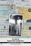 My Beloved Man: <br>The Letters of Benjamin Britten and Peter Pears