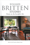 Benjamin Britten Studies: <br>Essays on An Inexplicit Art