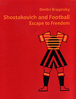 Shostakovich and Football - Escape to Freedom