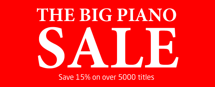The BIG Piano Sale - Save 15% on over 5000 titles
