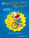 Whitlock, Val & Court, Shirley: Singing Sherlock Book 3 (Book & 2 CDs) Key Stage 1