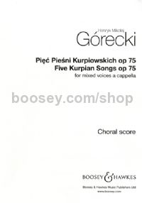 Five Kurpian Songs, Op. 75 SATB