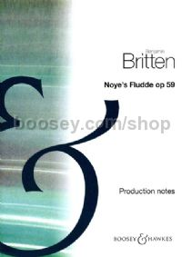 Noye's Fludde, op. 59 - production notes