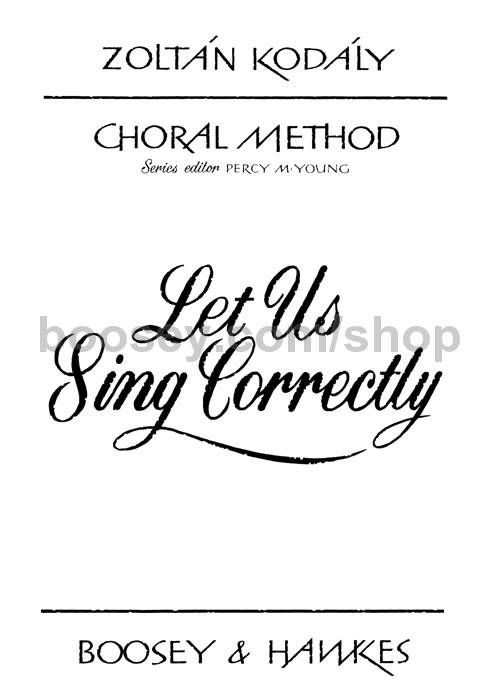 Let Us Sing Correctly - Zoltan Kodaly