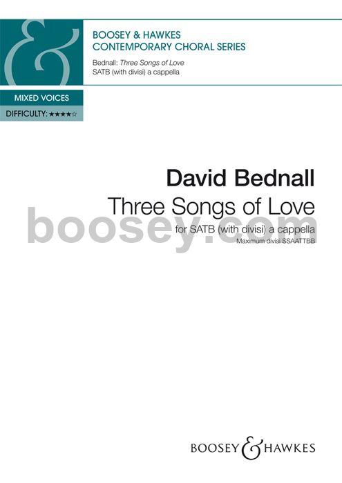 David Bednall - Three Songs of Love (SATB divisi)