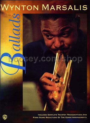 Wynton Marsalis - Ballads: Trumpet Transcriptions With Piano Score