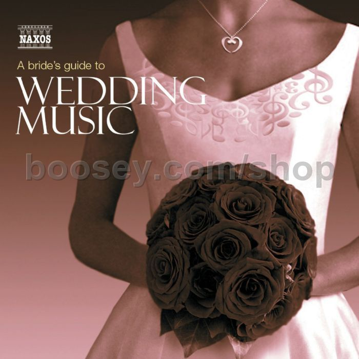 Bride S Guide To Wedding Music Naxos Audio