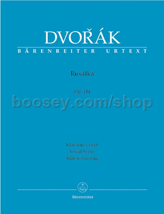 Antonin Dvorak, RUSALKA Lyric Fairy-Tale 3 acts Op.114 pub Supraphon Prague1969