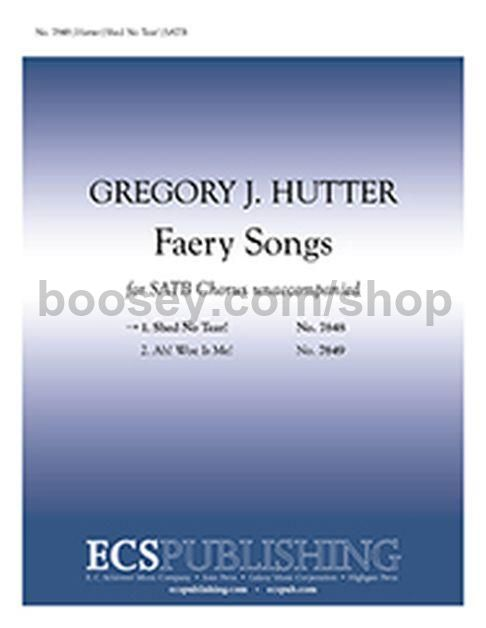 Hutter, Gregory J  - Faery Songs, No  1 Shed No Tear! for
