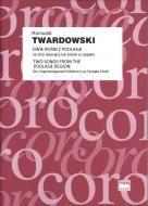 Twardowski, Romuald - 2 Songs from Podlasie Region - SATB a cappella