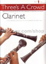 Three's a Crowd Book 1 Clarinet