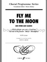 Fly Me To The Moon & Other Jazz Classics SATB