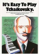 Its Easy To Play: Tchaikovsky