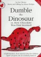Dumble The Dinosaur, or, How Chocolate was first Invented (Teachers Book)