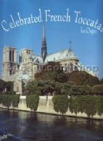 Celebrated French Toccatas For Organ