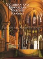 Victorian & Edwardian Marches For Organ
