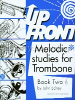 Up Front Melodic Studies for Trombone Book 2 (Treble Clef)