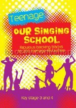 Our Singing School - Teenage (Backing Tracks CDs)