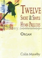 12 Short and Simple Hymn Preludes Organ