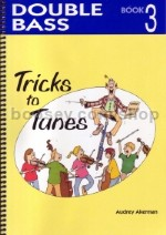 Tricks To Tunes Book 3 Double Bass