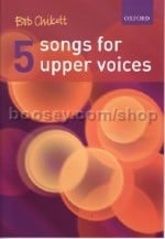 5 Songs For Upper Voices SSA