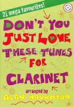 Don't You Just Love These Tunes Clarinet (Book and CD)