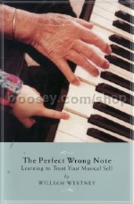 Perfect Wrong Note Learning To Trust Your Musical