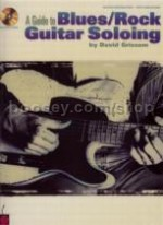 Guide To Blues/rock Guitar Soloing (Book & CD)