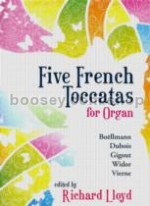 Five French Toccatas For Organ (rev. Lloyd)