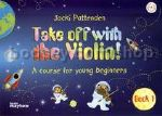 Take Off With The Violin Book 1 Pattenden Pupils +cd