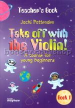 Take Off With The Violin Book 1 Pattenden teacher's