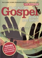Play Along Gospel With A Live Band Alto Sax Bk/CD