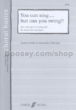 You Can Sing But Can You Swing? SATB