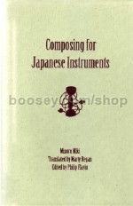 Composing for Japanese Instruments (University of Rochester Press) Hardback