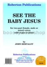 See the Baby Jesus for 2-part choir with organ/piano