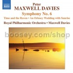 Symphony No.6 / An Orkney Wedding, with Sunrise / Time and the Raven (Naxos Audio CD)