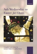 Ash Wednesday To Easter For Choirs (Spiral Edition)