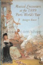 Musical Encounters at the 1889 Paris World's Fair (University of Rochester Press) Hardback