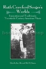 Ruth Crawford Seeger's Worlds (University of Rochester Press) Hardback