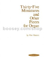 Thirty-five Miniatures And Other Pieces For Organ
