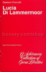 Lucia Di Lammermoor Libretto En/it (G Schirmer's Collection of Opera Librettos series)