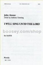 I Will Sing Unto The Lord (SAATB)