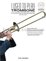 I Used to Play Trombone: An Innovative Method for Adults Returning to Play (+ CD)