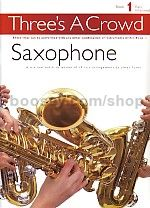 Three's a Crowd Book 1 Saxophone