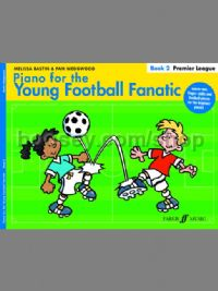 Piano for the Young Football Fanatic 2 - Premier League