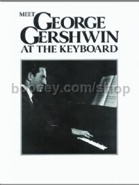Meet George Gershwin at the Keyboard (Piano)