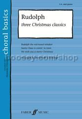 Rudolph: Three Christmas Classics (SA & Piano)